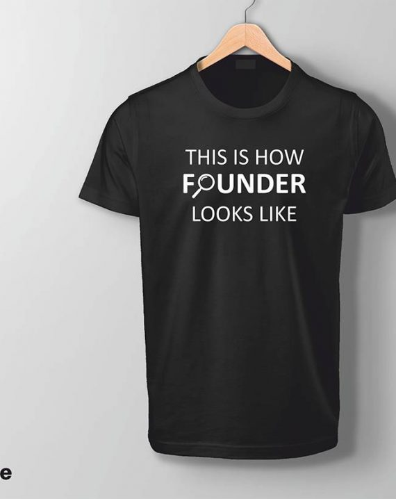 This Is How A Startup Founder Looks Like Tee