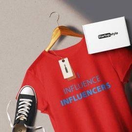 I Influence Influencers Tshirt