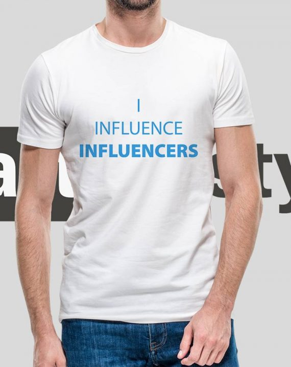 I Influnce Influencers tshirt