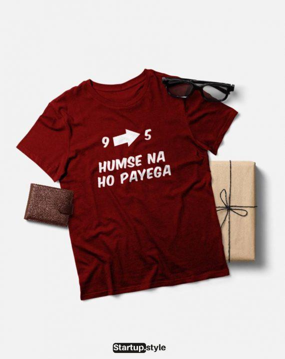 9 to 5 humse na ho payega T-shirt