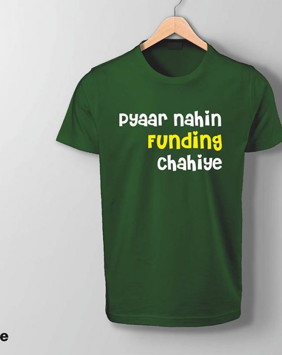 Pyar Nahi Funding Chahiye T-shirt