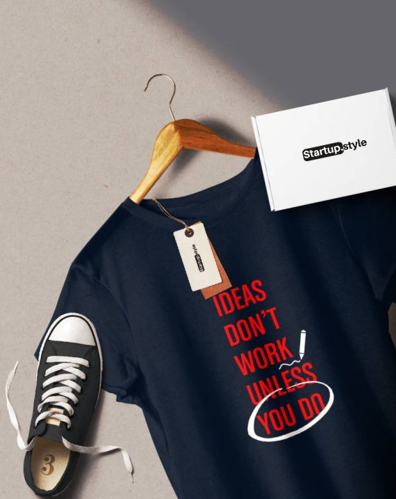 Ideas don't work unless you do Tshirt
