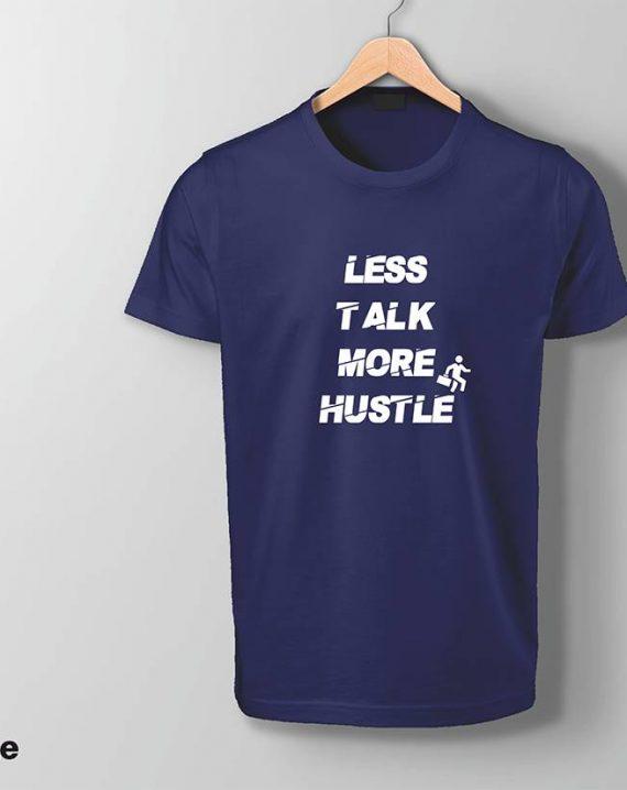 Less Talk Hustle More t-shirt