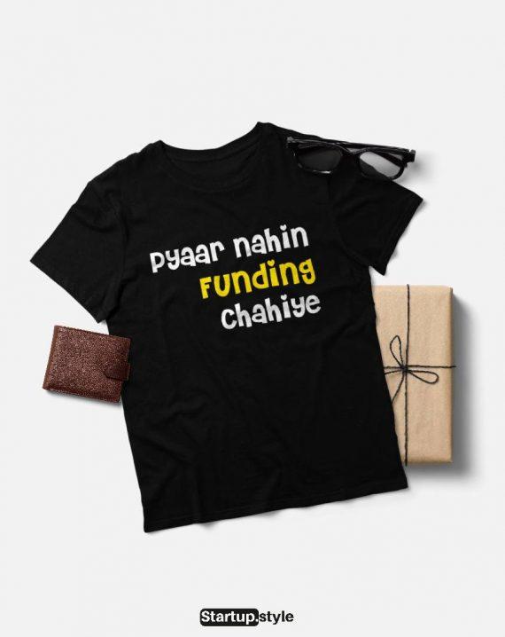 Pyaar Nahi Funding Chahiye T-shirt
