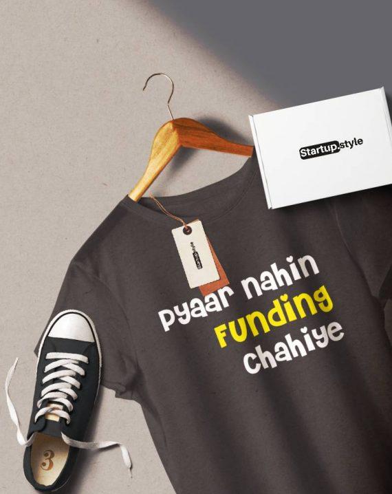 Pyaar Nahi Funding Chahiye Tshirt