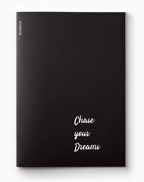 Chase your dreams notebook
