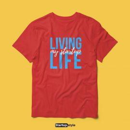 Living My Startup Life T-shirt