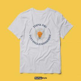 Think Bigger T-shirt