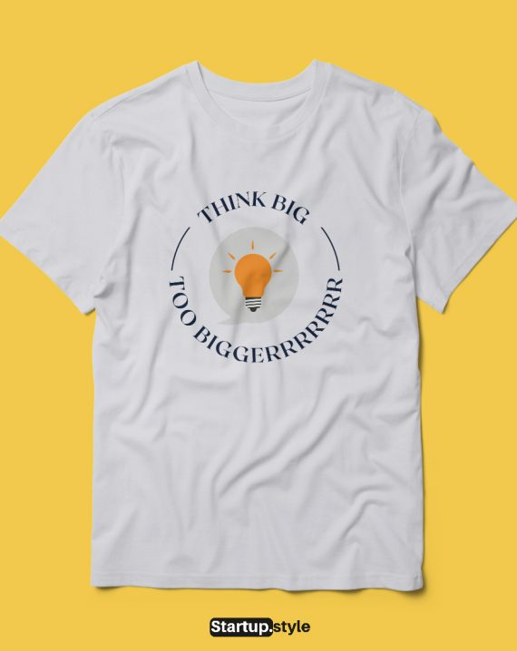 Think Bigger T-shirt
