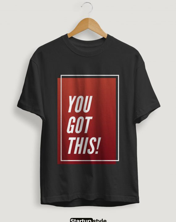 You got it quote t-shirt